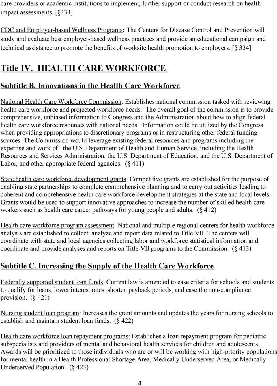 technical assistance to promote the benefits of worksite health promotion to employers. [ 334] Title IV. HEALTH CARE WORKFORCE Subtitle B.