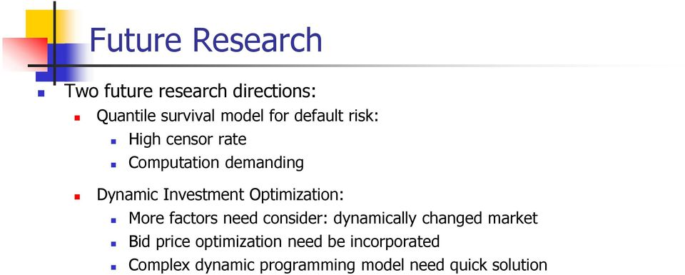 Optimization: More factors need consider: dynamically changed market Bid price