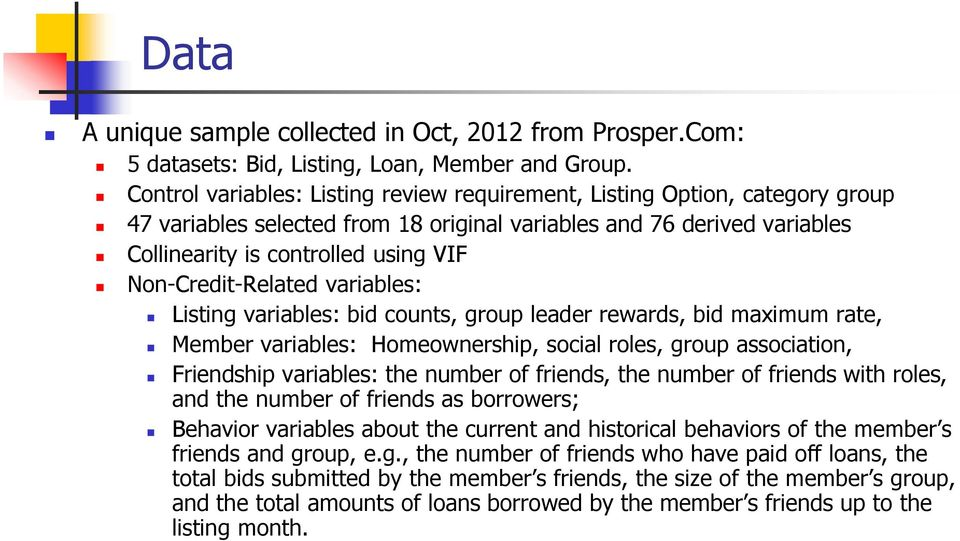 Non-Credit-Related variables: Listing variables: bid counts, group leader rewards, bid maximum rate, Member variables: Homeownership, social roles, group association, Friendship variables: the number