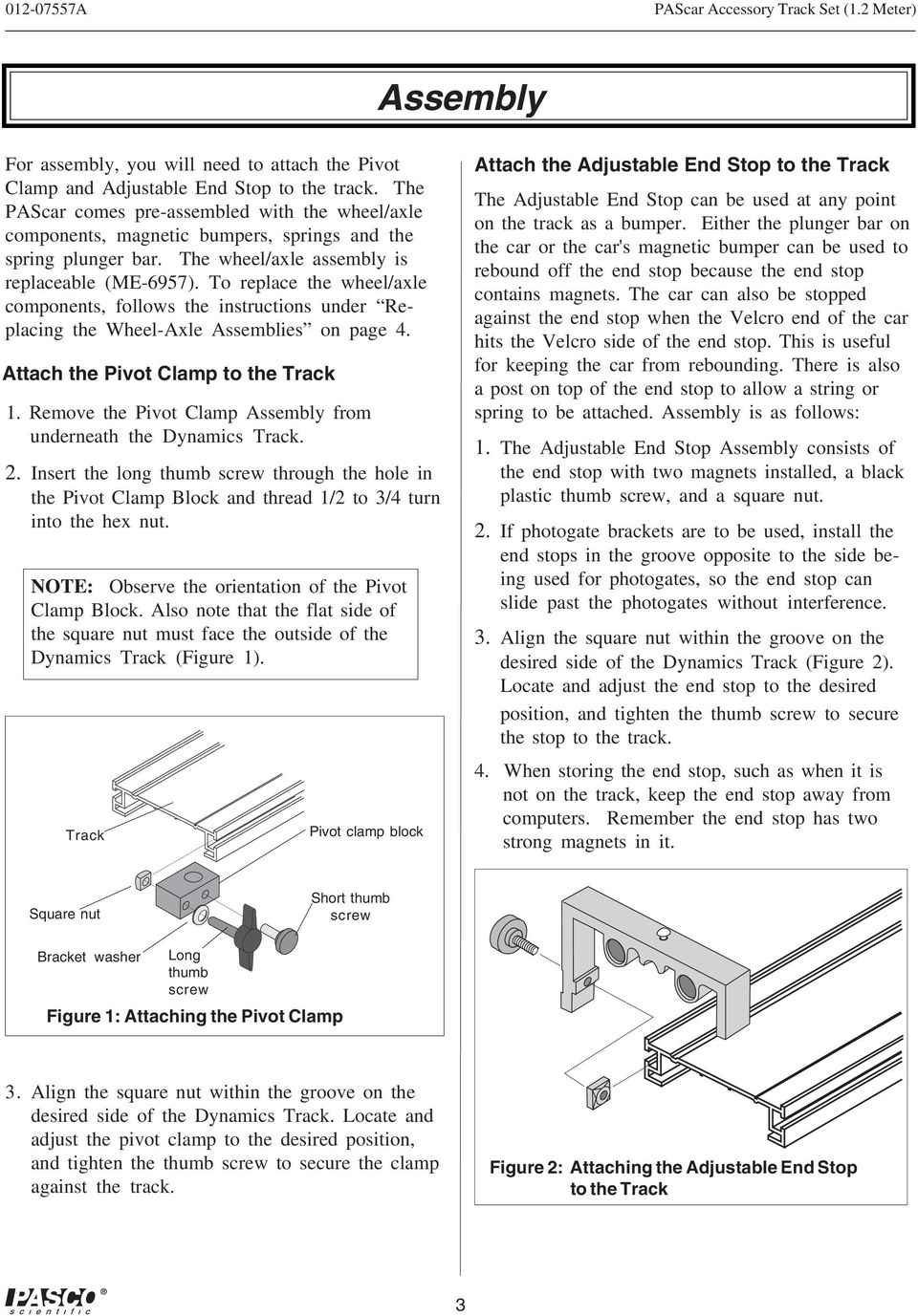 To replace the wheel/axle components, follows the instructions under Replacing the Wheel-Axle Assemblies on page 4. Attach the Pivot Clamp to the Track 1.