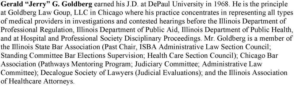 Department of Professional Regulation, Illinois Department of Public Aid, Illinois Department of Public Health, and at Hospital and Professional Society Disciplinary Proceedings. Mr.
