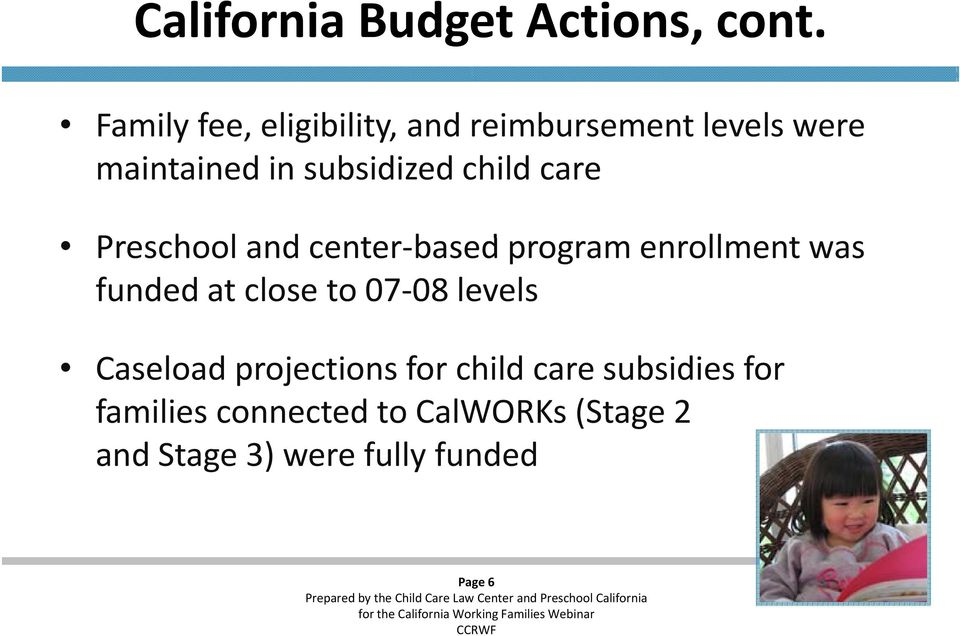 subsidized child care Preschool and center based program enrollment was funded at
