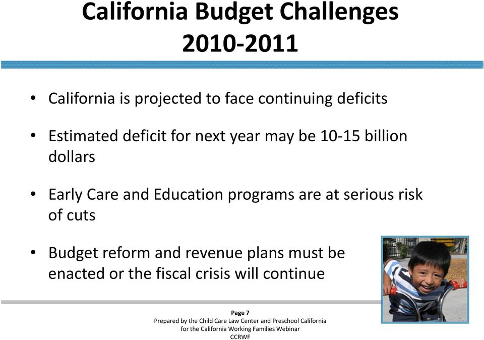 dollars Early Care and Education programs are at serious risk of cuts Budget