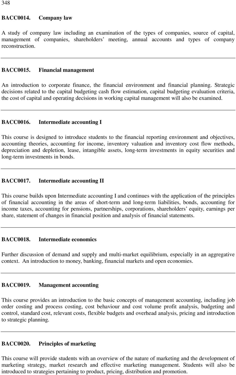 reconstruction. BACC0015. Financial management An introduction to corporate finance, the financial environment and financial planning.