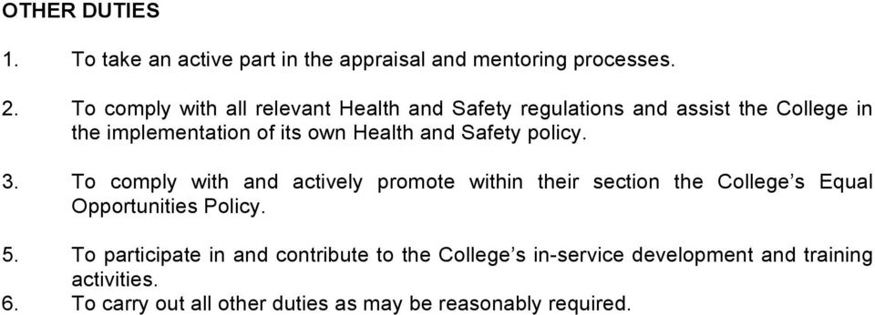 and Safety policy. 3. To comply with and actively promote within their section the College s Equal Opportunities Policy. 5.