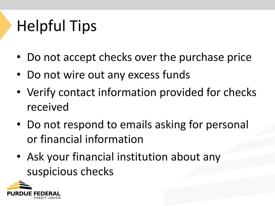 checks received Do not respond to emails asking for personal or