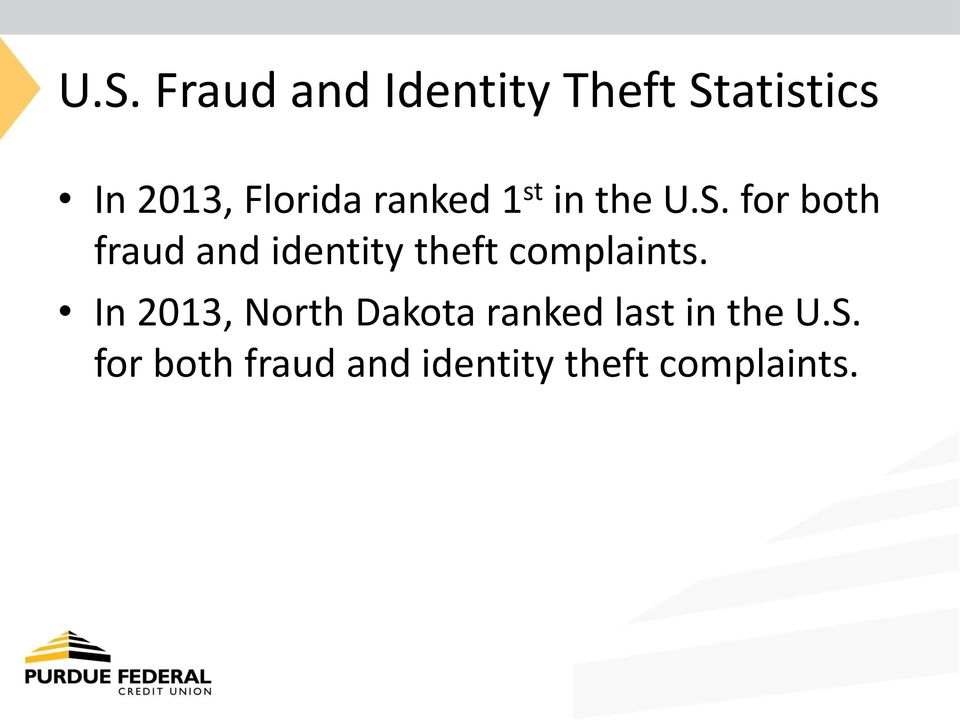 for both fraud and identity theft complaints.