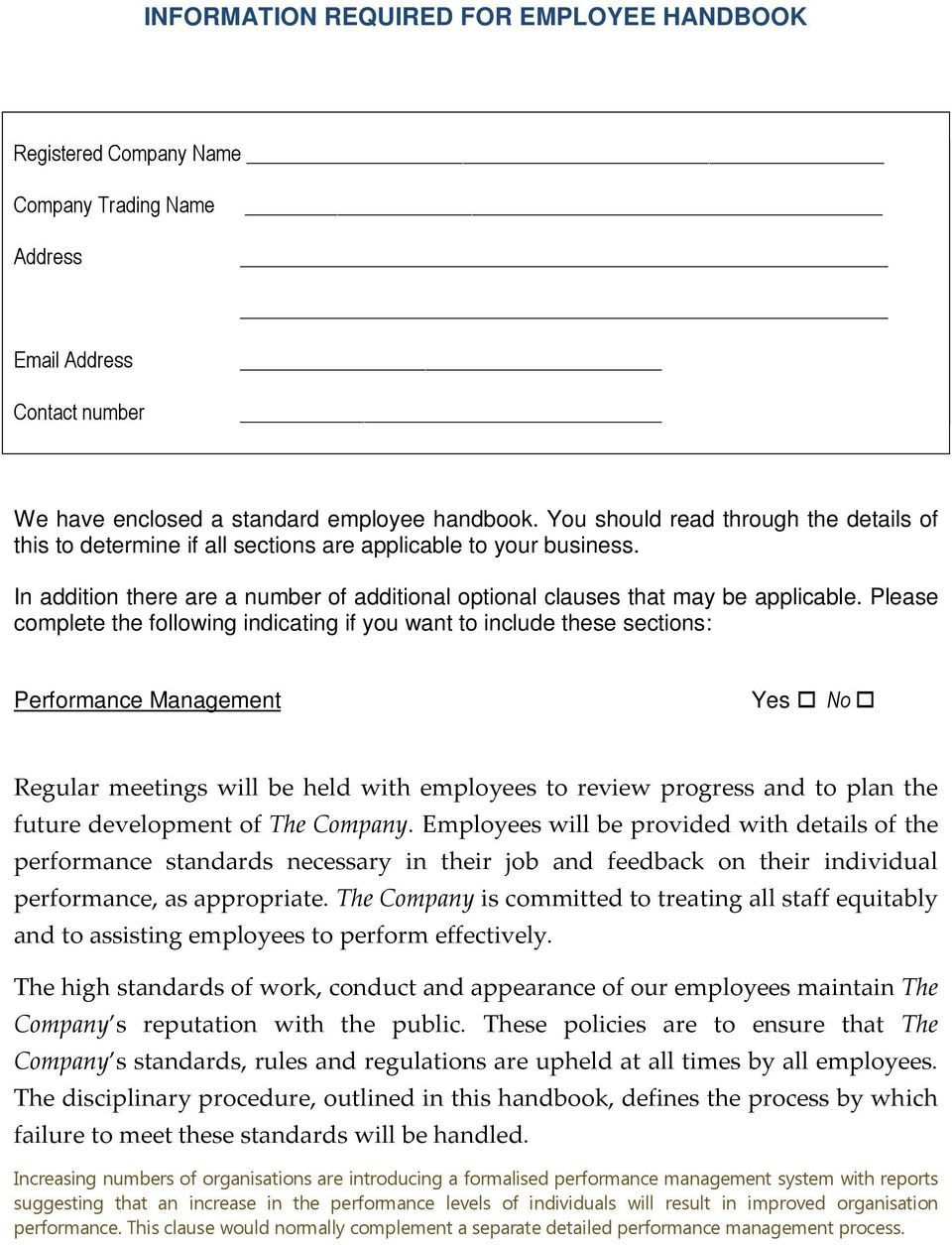 Please complete the following indicating if you want to include these sections: Performance Management Regular meetings will be held with employees to review progress and to plan the future