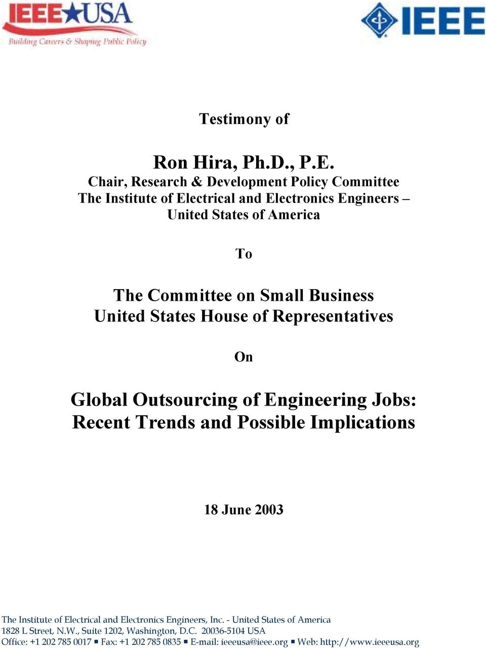 on Small Business United States House of Representatives On Global Outsourcing of Engineering Jobs: Recent Trends and Possible Implications 18
