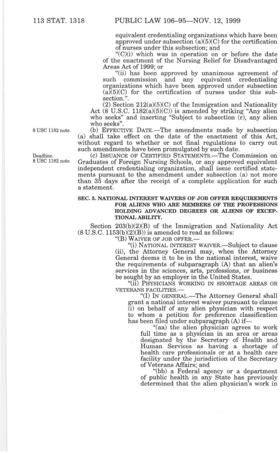 "before the date of the enactment of the Nursing Rehef for Disadvantaged Areas Act of 1999; or ""(ii) has been approved by unanimous agreement of such commission and any equivalent credentialing"