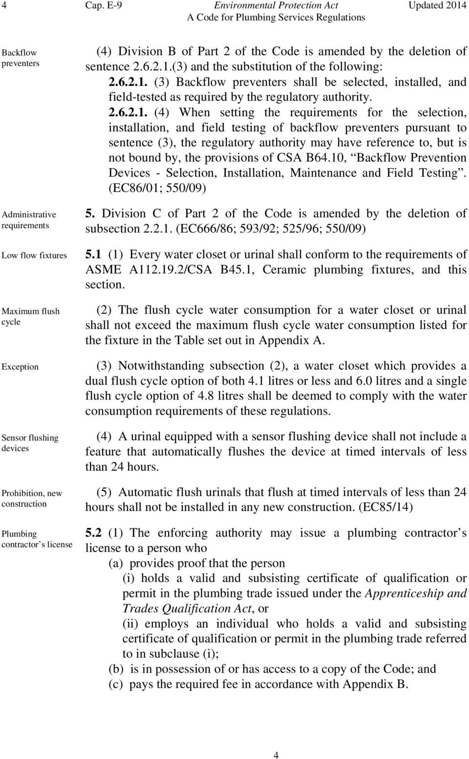 Plumbing contractor s license (4) Division B of Part 2 of the Code is amended by the deletion of sentence 2.6.2.1.
