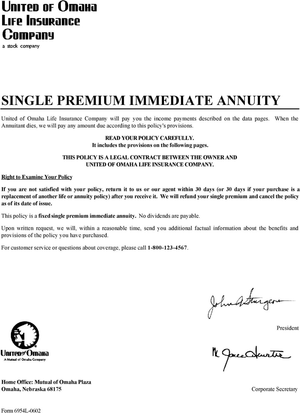 THIS POLICY IS A LEGAL CONTRACT BETWEEN THE OWNER AND UNITED OF OMAHA LIFE INSURANCE COMPANY.