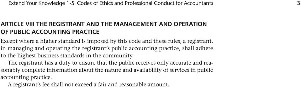 accounting practice, shall adhere to the highest business standards in the community.