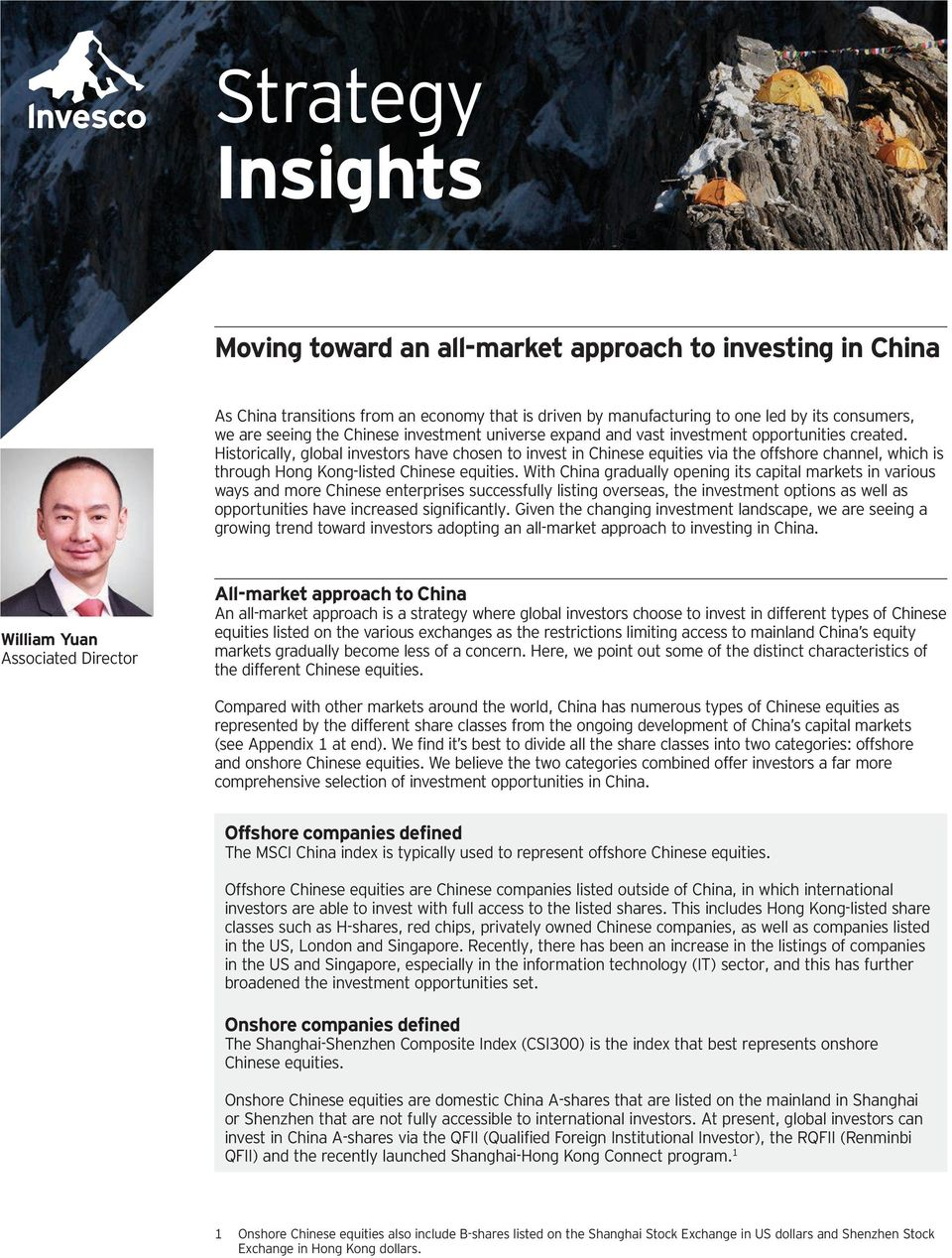 Historically, global investors have chosen to invest in Chinese equities via the offshore channel, which is through Hong Kong-listed Chinese equities.