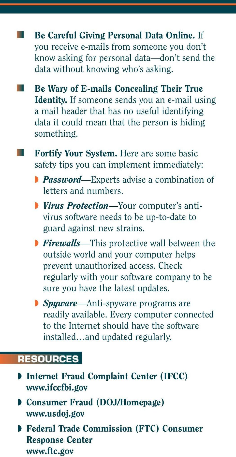 Fortify Your System. Here are some basic safety tips you can implement immediately: Password Experts advise a combination of letters and numbers.