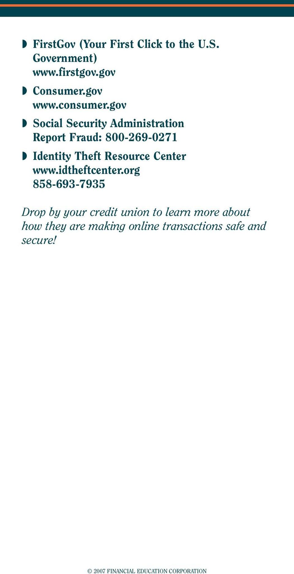 gov Social Security Administration Report Fraud: 800-269-0271 Identity Theft Resource