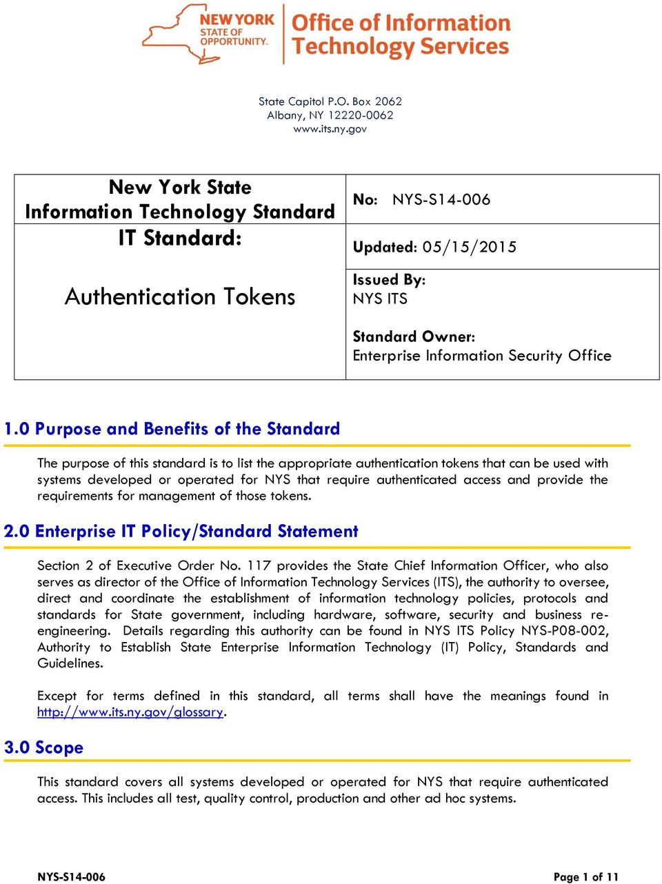 gov New York State Information Technology Standard IT Standard: Authentication Tokens No: NYS-S14-006 Updated: 05/15/2015 Issued By: NYS ITS Standard Owner: Enterprise Information Security Office 1.