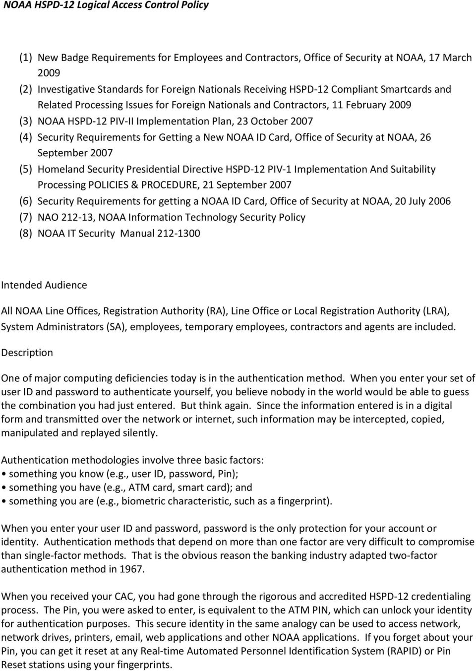 Card, Office of Security at NOAA, 26 September 2007 (5) Homeland Security Presidential Directive HSPD-12 PIV-1 Implementation And Suitability Processing POLICIES & PROCEDURE, 21 September 2007 (6)