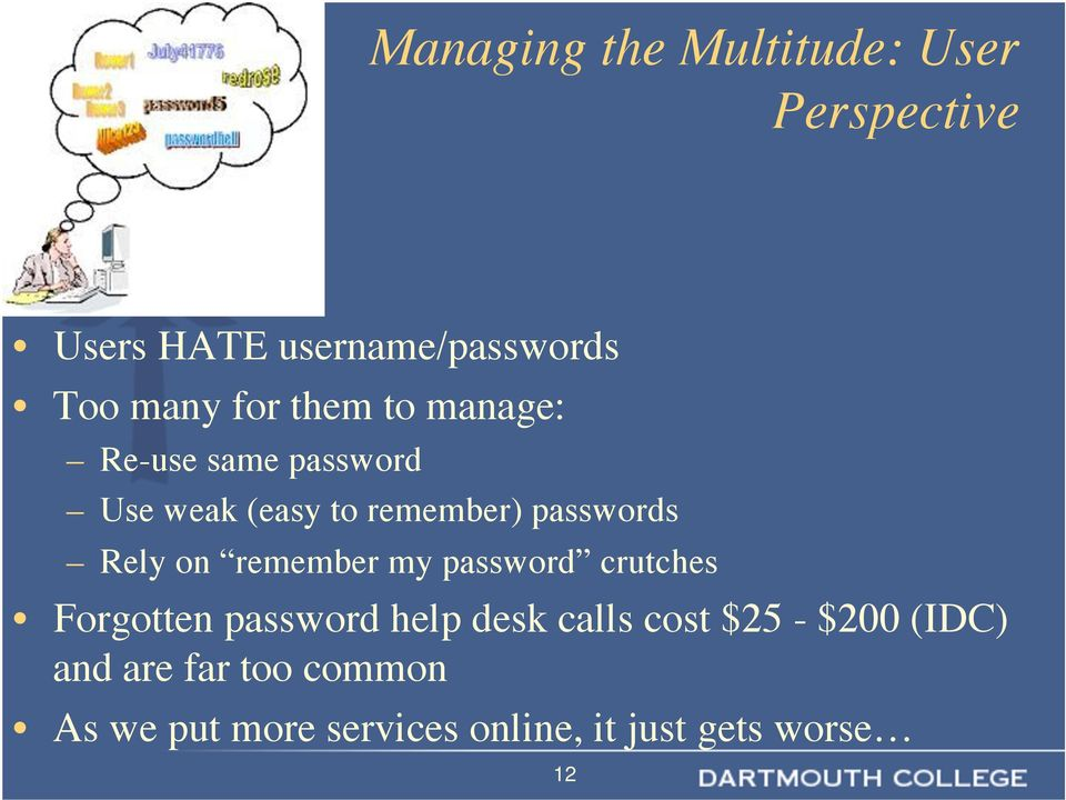 Rely on remember my password crutches Forgotten password help desk calls cost $25
