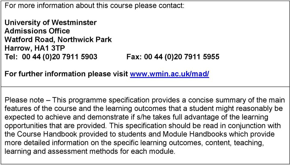 uk/mad/ Please note This programme specification provides a concise summary of the main features of the course and the learning outcomes that a student might reasonably be expected to achieve and