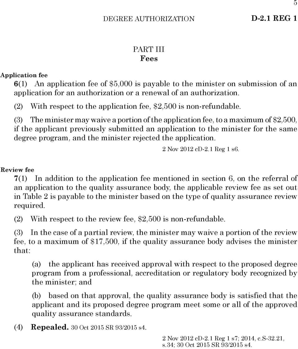 (2) With respect to the application fee, $2,500 is non-refundable.