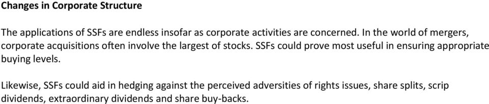 SSFs could prove most useful in ensuring appropriate buying levels.