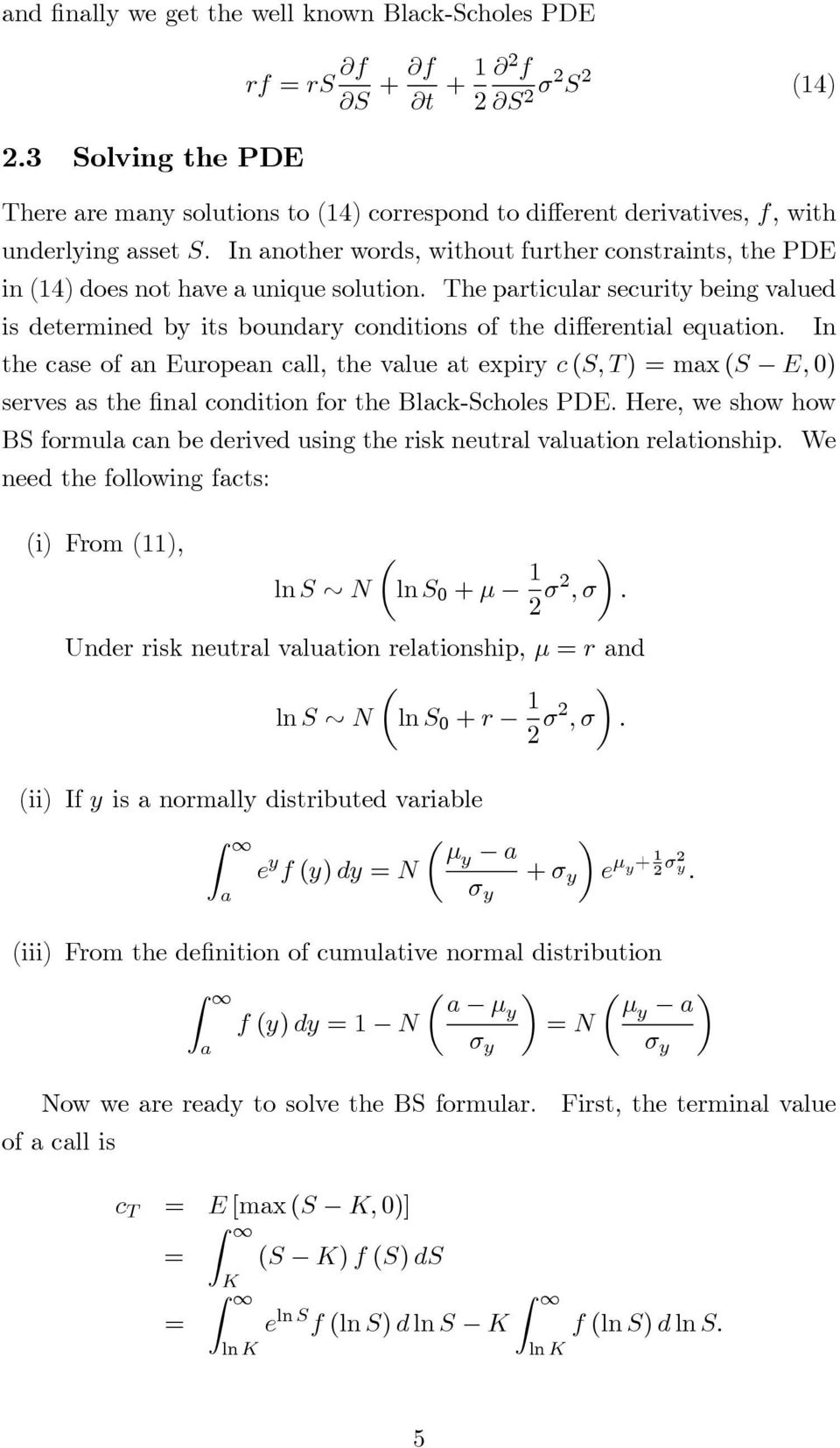 In another words, without further constraints, the PDE in (14) does not have a unique solution.