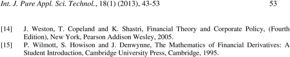 Shastri, Financial Theory and orporate Policy, (Fourth Edition), ew York, Pearson