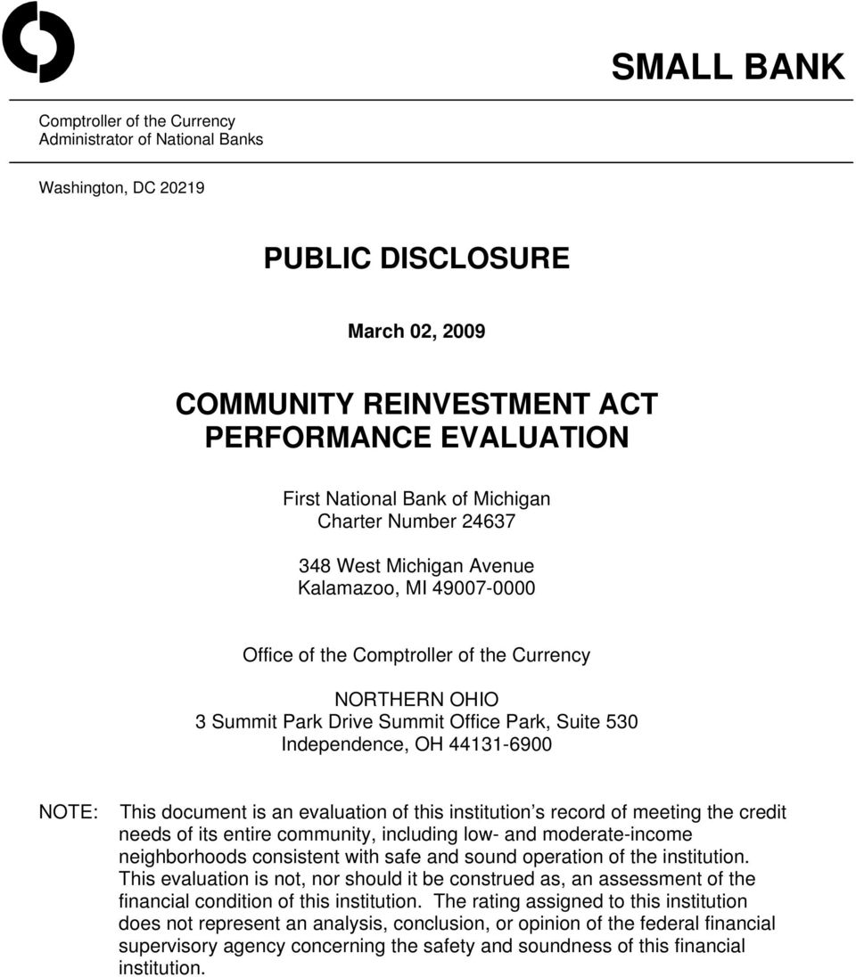 OH 44131-6900 NOTE: This document is an evaluation of this institution s record of meeting the credit needs of its entire community, including low- and moderate-income neighborhoods consistent with