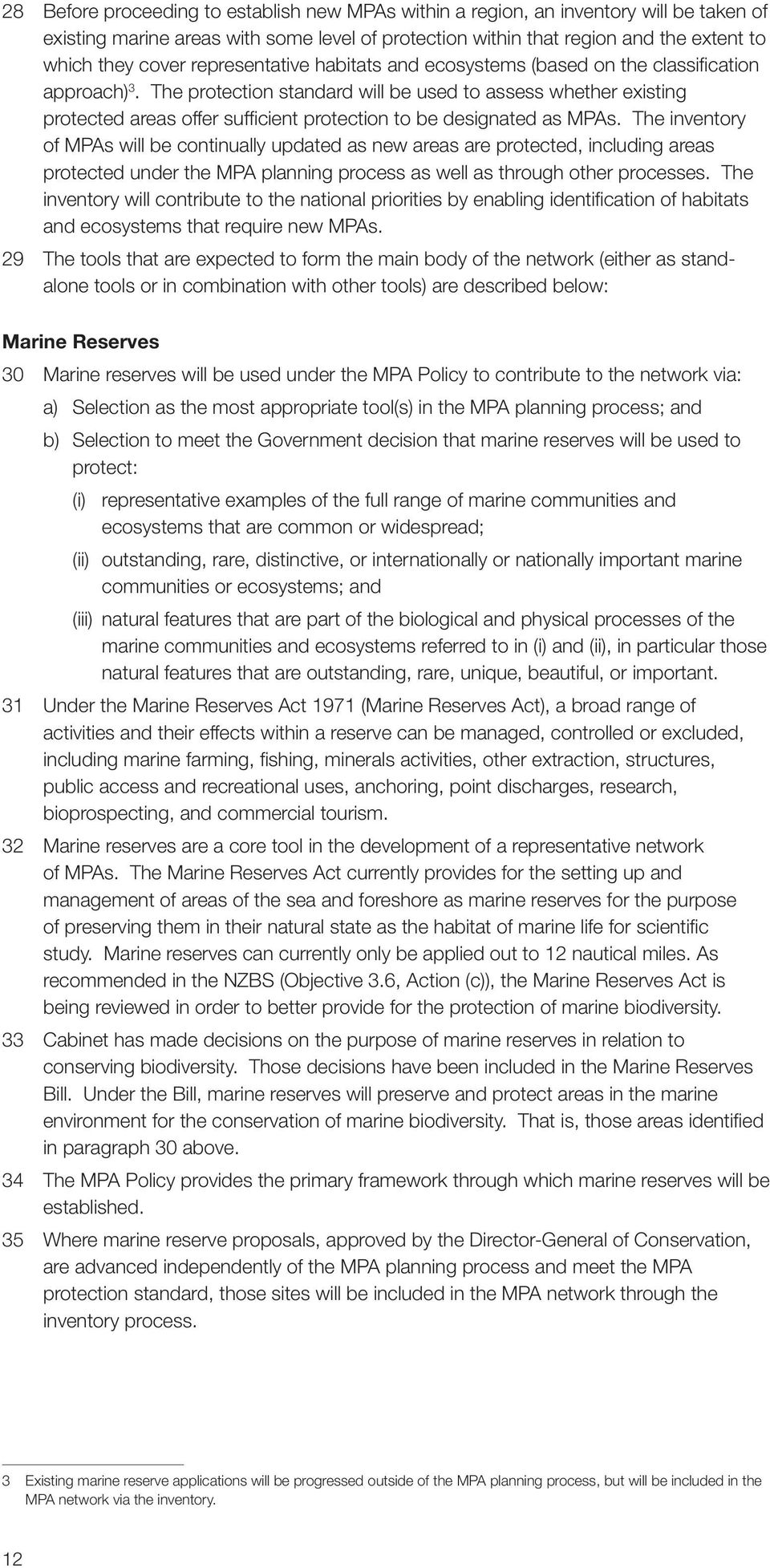 The protection standard will be used to assess whether existing protected areas offer sufficient protection to be designated as MPAs.