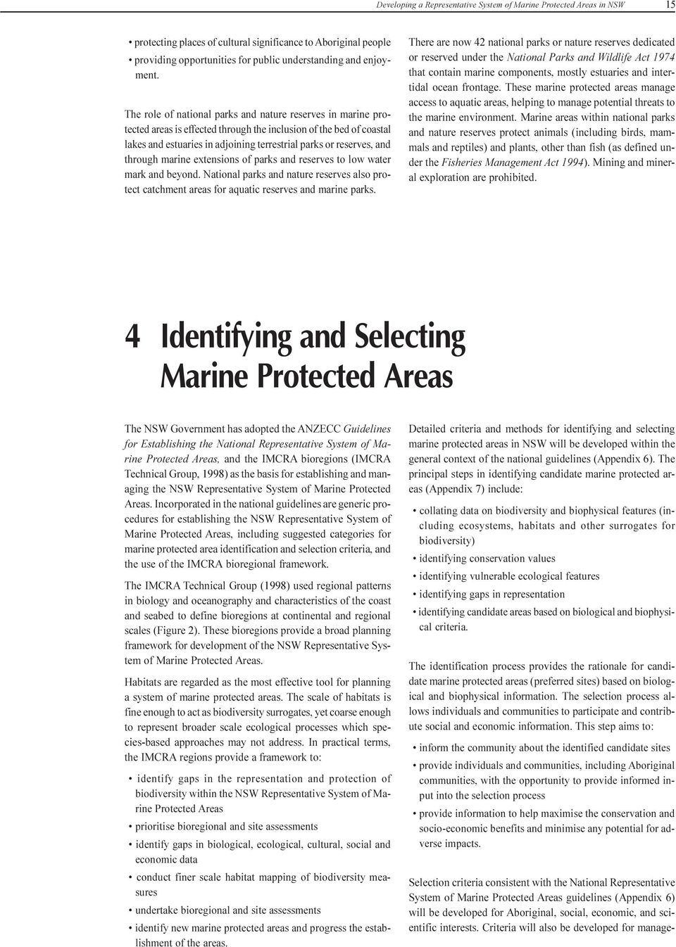 through marine extensions of parks and reserves to low water mark and beyond National parks and nature reserves also protect catchment areas for aquatic reserves and marine parks There are now 42