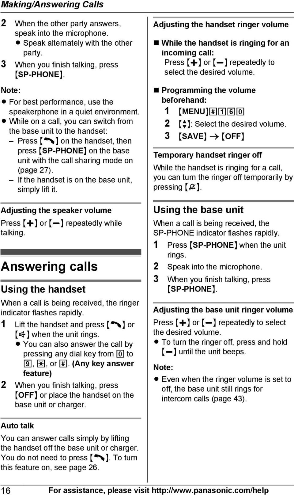 R While on a call, you can switch from the base unit to the handset: Press M N on the handset, then press MSP-PHONEN on the base unit with the call sharing mode on (page 27).