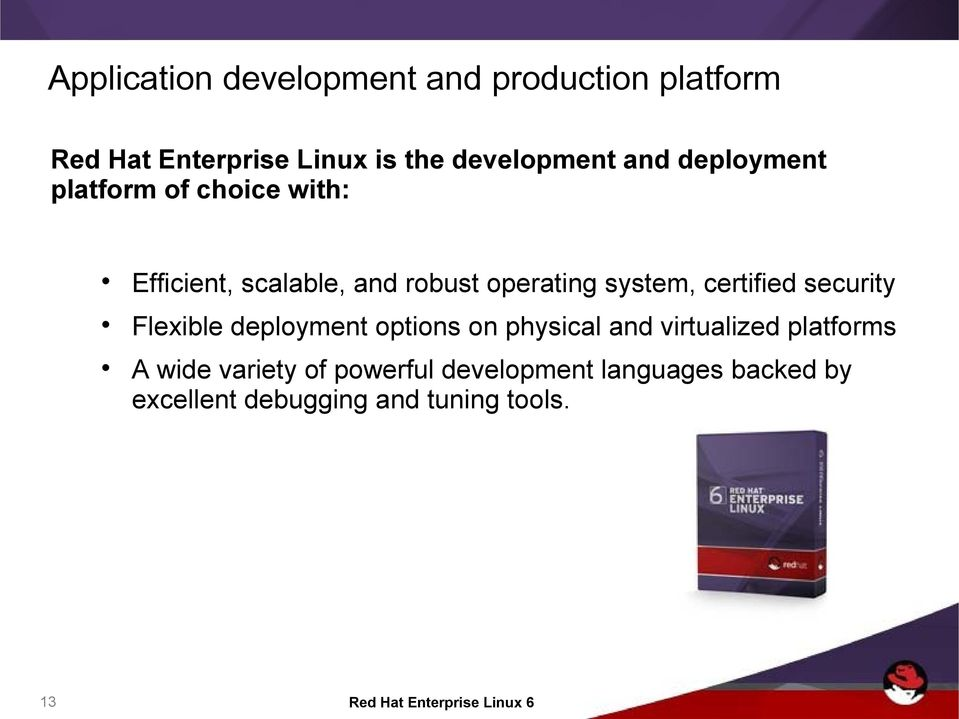 certified security Flexible deployment options on physical and virtualized platforms A wide