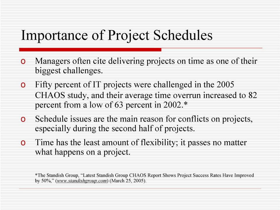 2002.* o Schedule issues are the main reason for conflicts on projects, especially during the second half of projects.