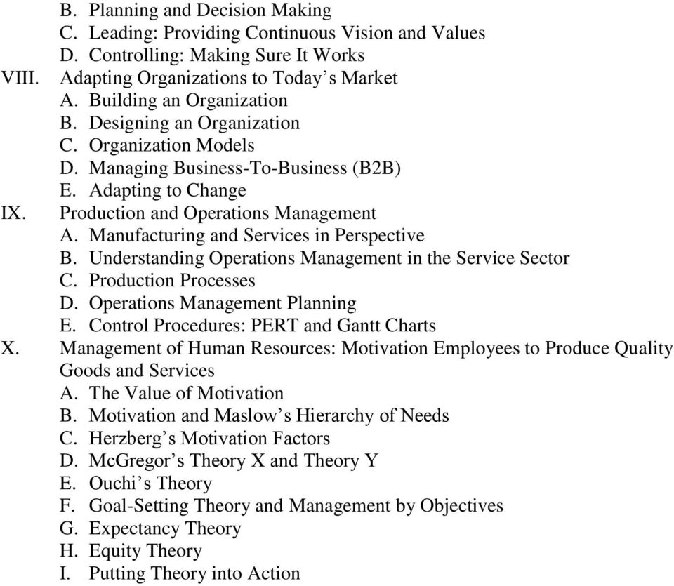 Manufacturing and Services in Perspective B. Understanding Operations Management in the Service Sector C. Production Processes D. Operations Management Planning E.