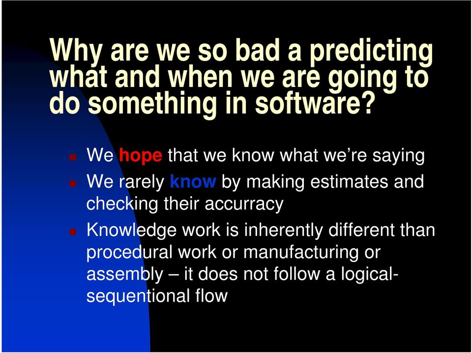 We hope that we know what we re saying We rarely know by making estimates and