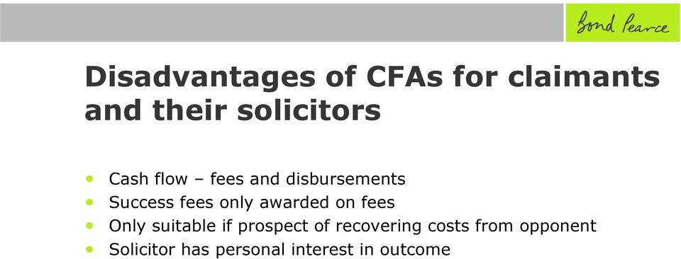 awarded on fees Only suitable if prospect of recovering