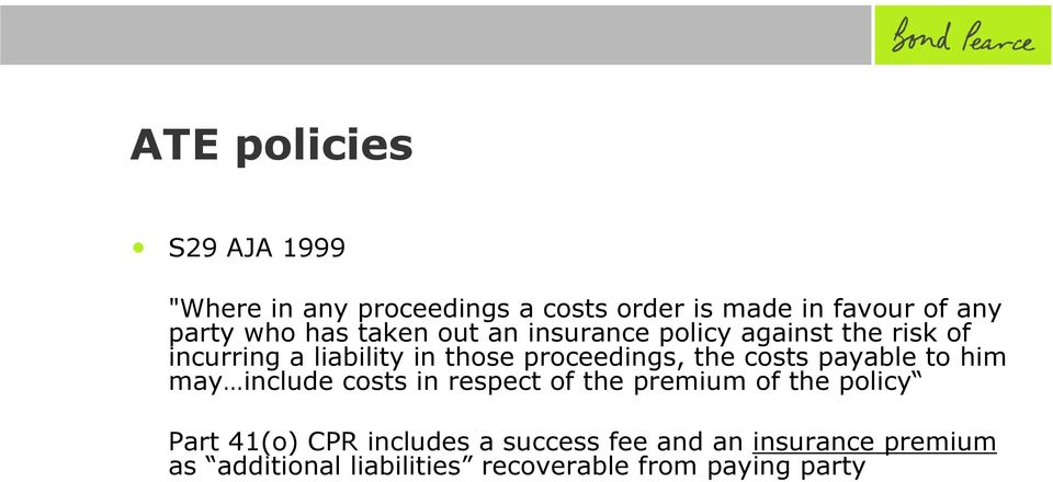 proceedings, the costs payable to him may include costs in respect of the premium of the policy