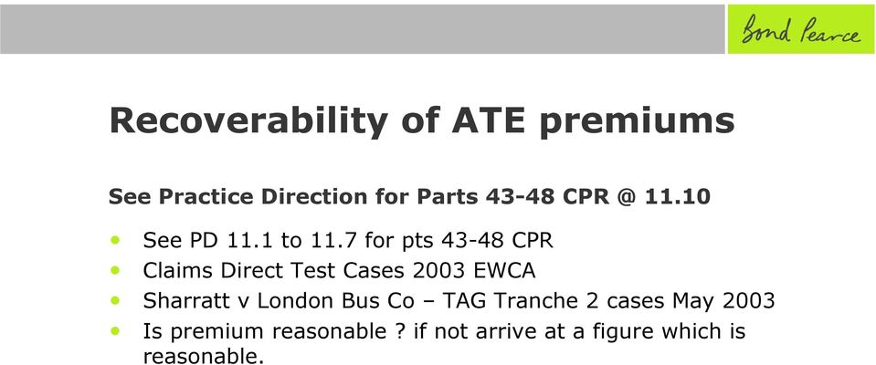 7 for pts 43-48 CPR Claims Direct Test Cases 2003 EWCA Sharratt v