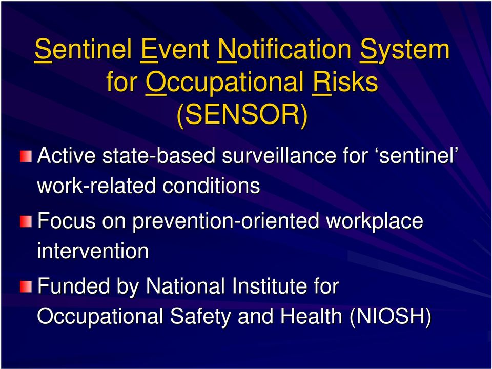 conditions Focus on prevention-oriented oriented workplace
