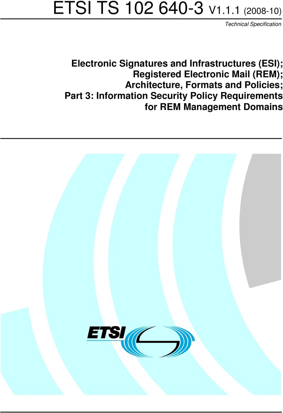 Electronic Mail (REM); Architecture, Formats and Policies;
