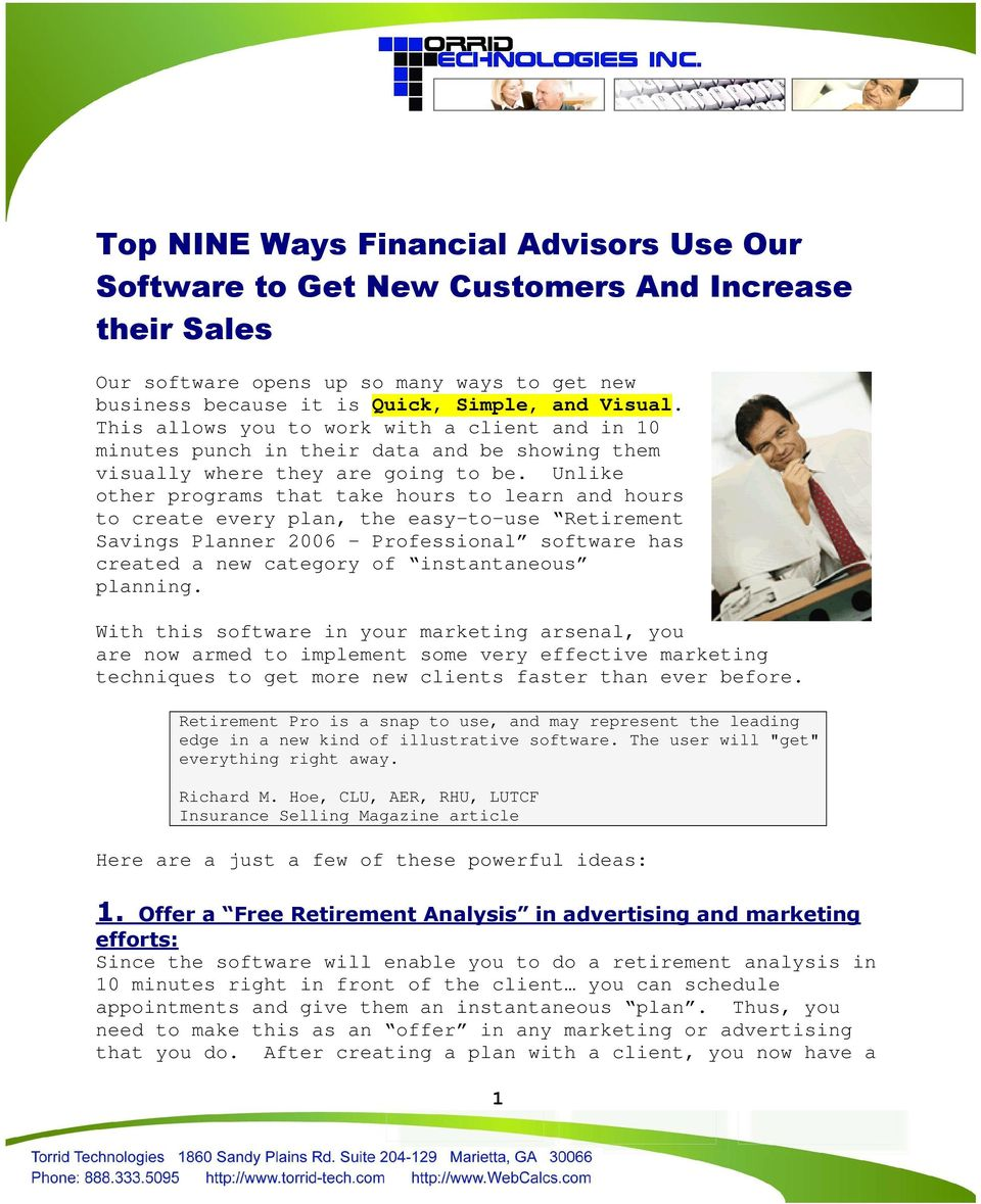 Unlike other programs that take hours to learn and hours to create every plan, the easy to use Retirement Savings Planner 2006 Professional software has created a new category of instantaneous