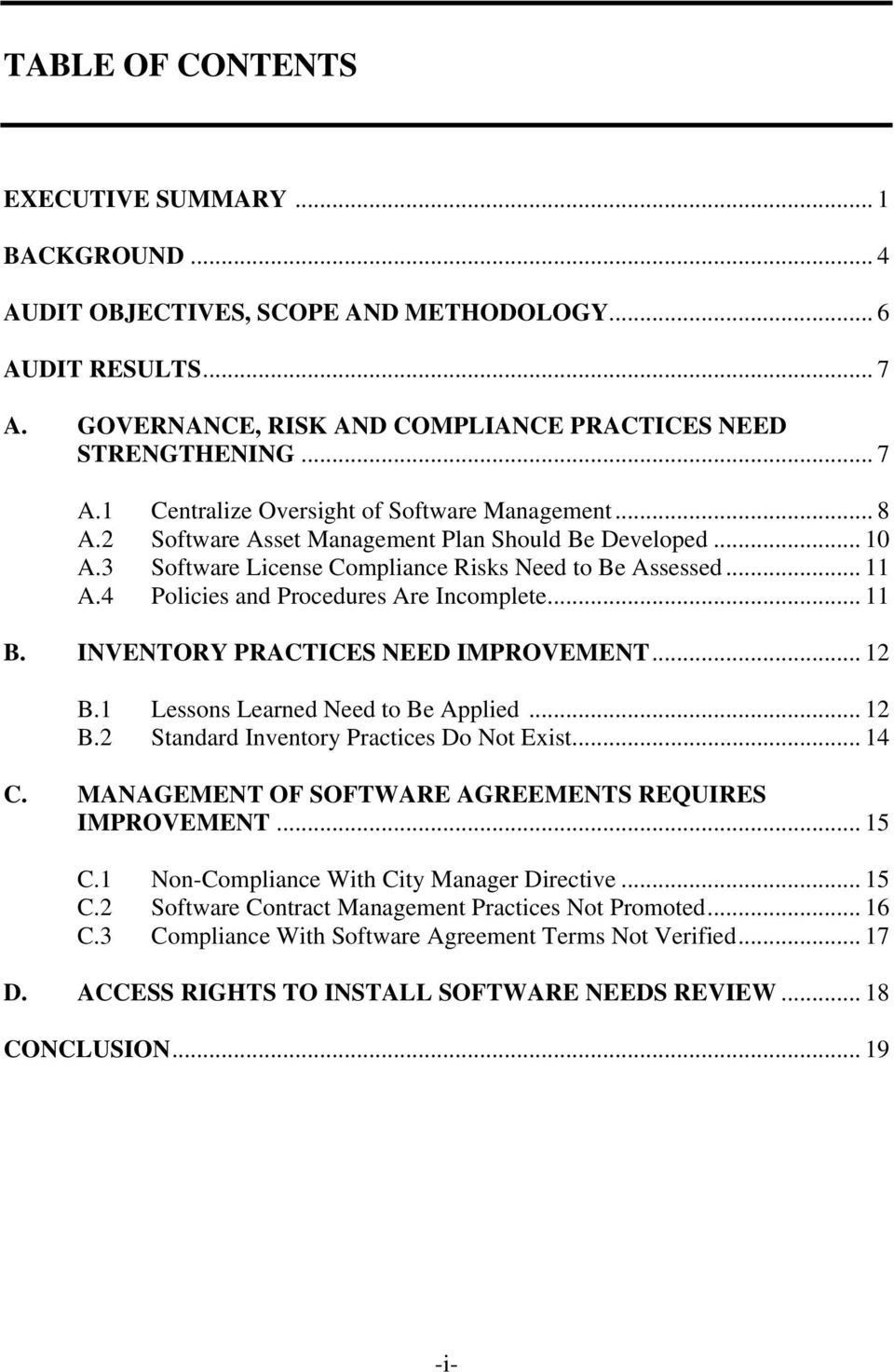 INVENTORY PRACTICES NEED IMPROVEMENT... 12 B.1 Lessons Learned Need to Be Applied... 12 B.2 Standard Inventory Practices Do Not Exist... 14 C. MANAGEMENT OF SOFTWARE AGREEMENTS REQUIRES IMPROVEMENT.