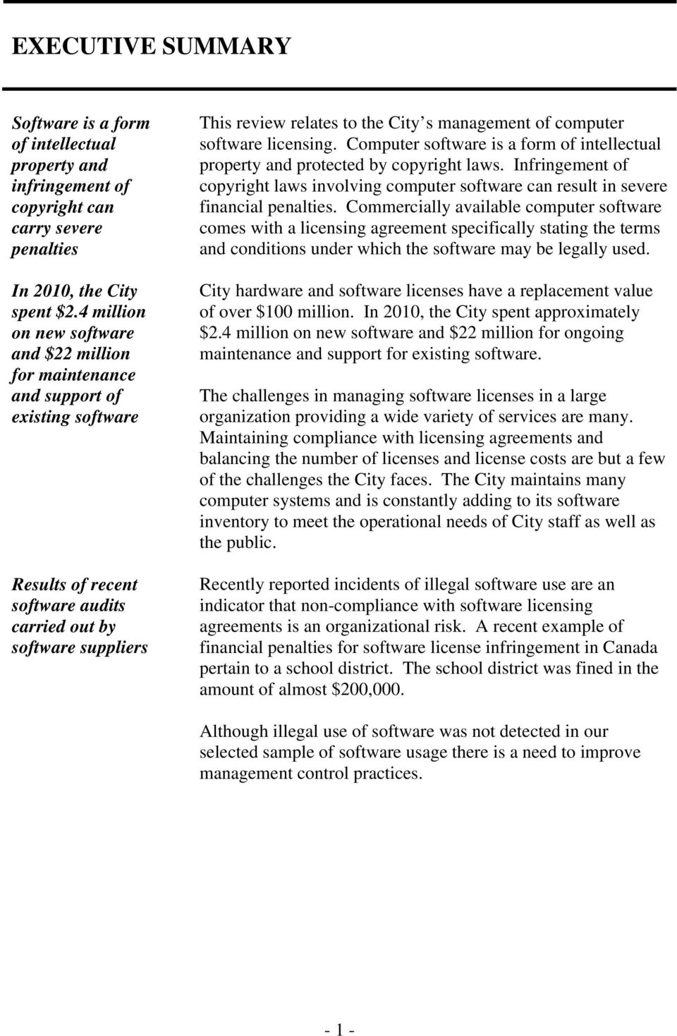 management of computer software licensing. Computer software is a form of intellectual property and protected by copyright laws.
