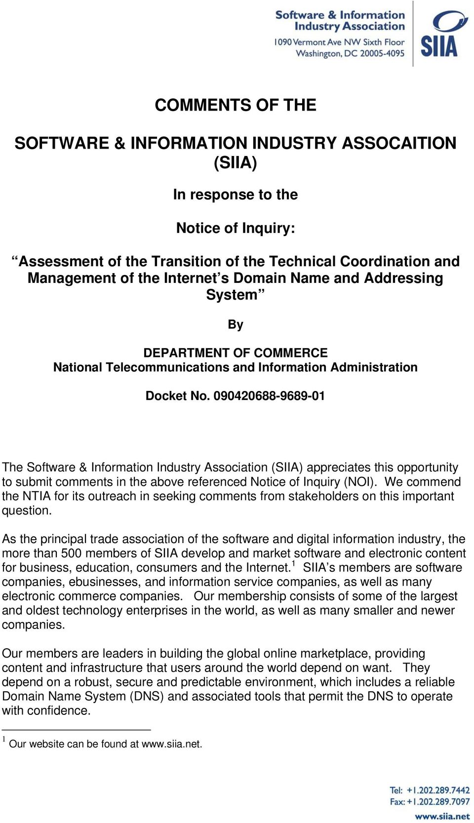 090420688-9689-01 The Software & Information Industry Association (SIIA) appreciates this opportunity to submit comments in the above referenced Notice of Inquiry (NOI).
