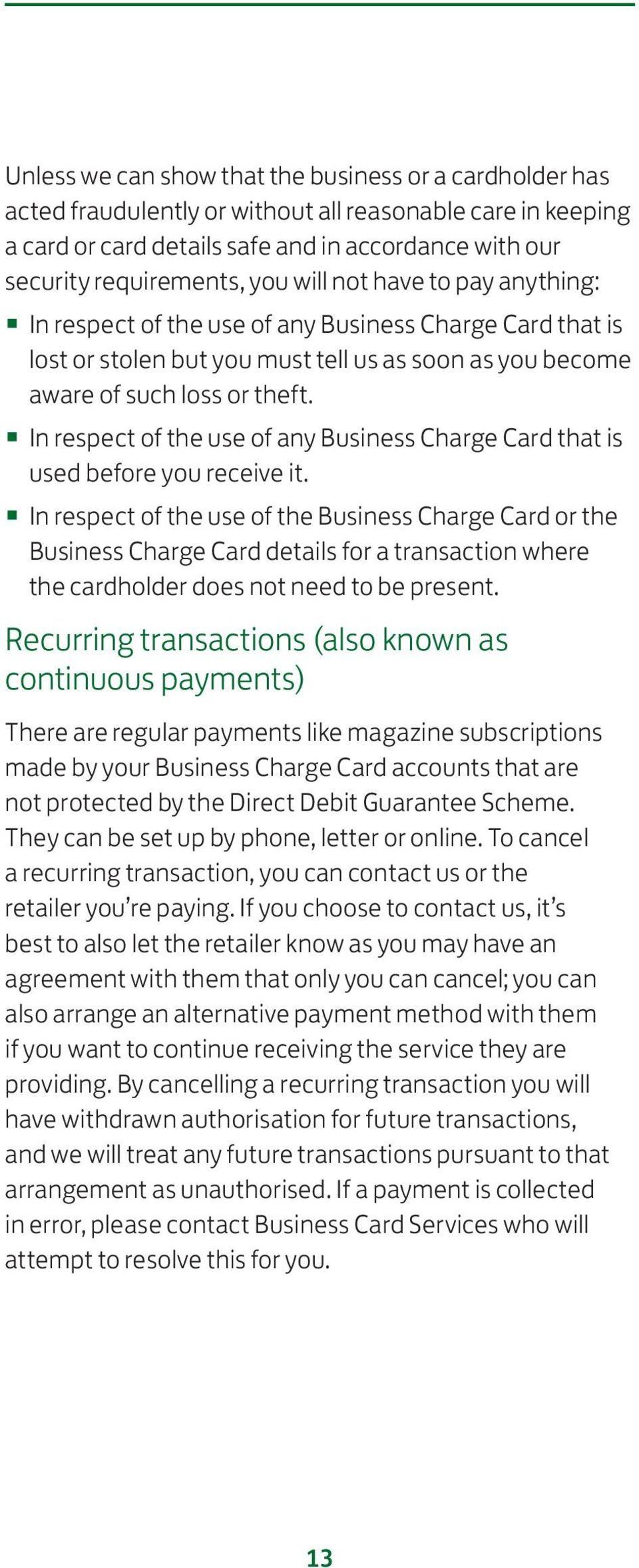 In respect of the use of any Business Charge Card that is used before you receive it.