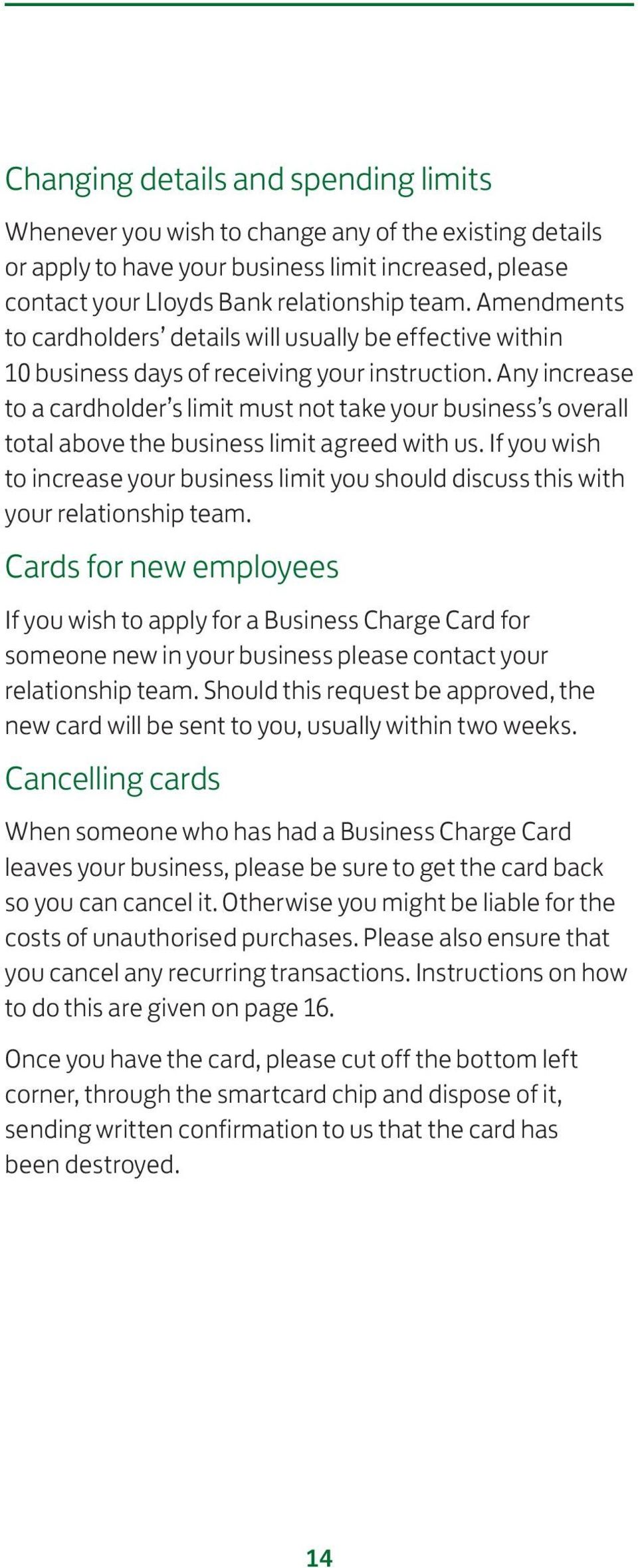 Any increase to a cardholder s limit must not take your business s overall total above the business limit agreed with us.