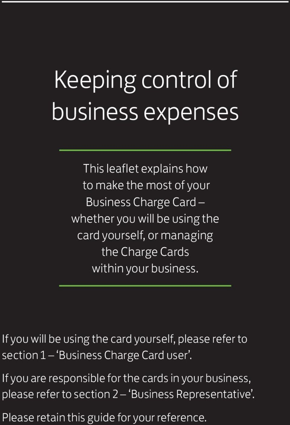 If you will be using the card yourself, please refer to section 1 Business Charge Card user.
