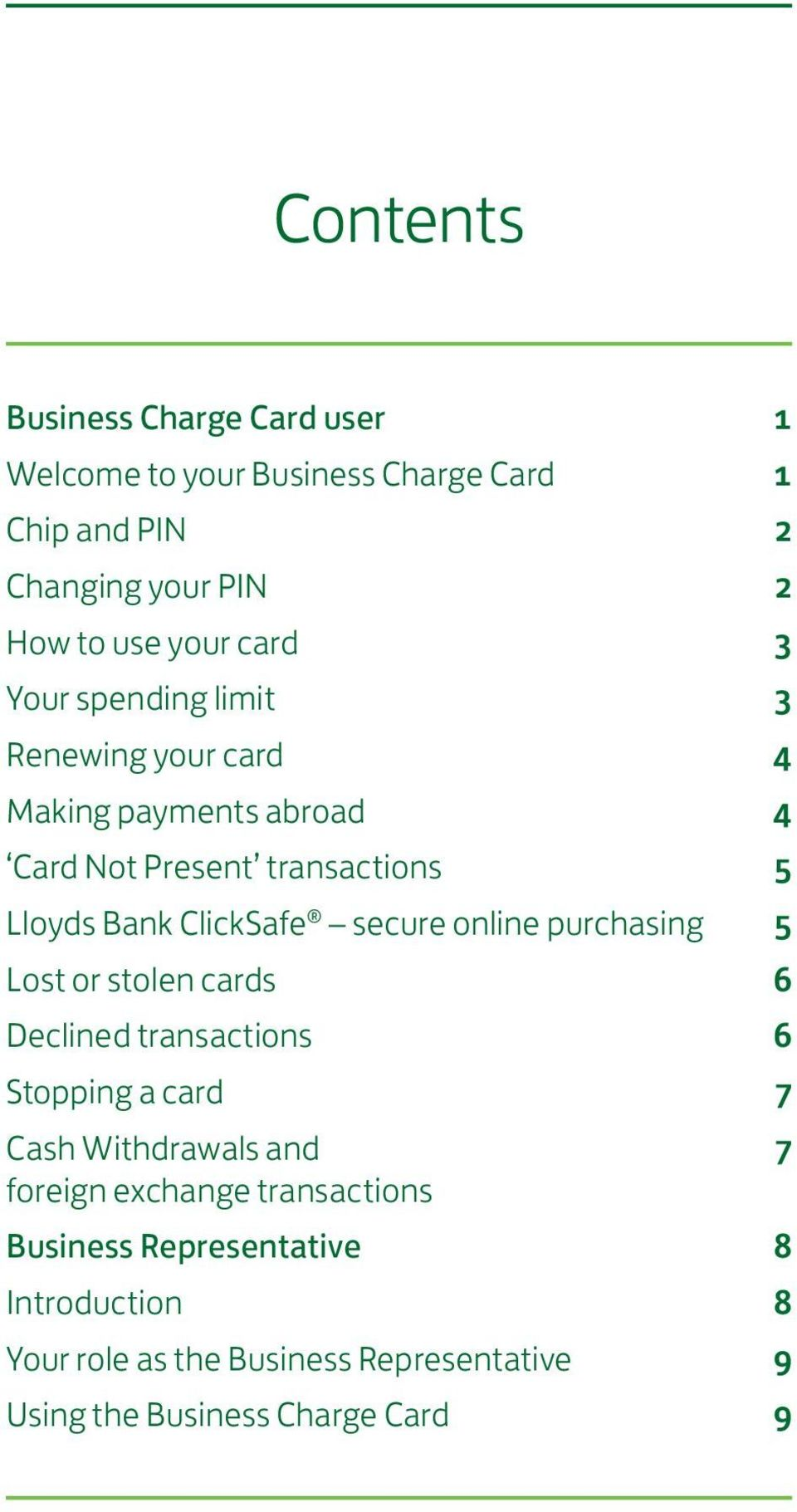 secure online purchasing 5 Lost or stolen cards 6 Declined transactions 6 Stopping a card 7 Cash Withdrawals and 7 foreign