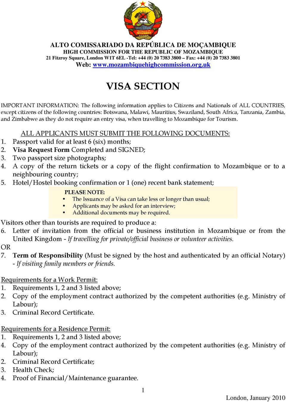 uk VISA SECTION IMPORTANT INFORMATION: The following information applies to Citizens and Nationals of ALL COUNTRIES, except citizens of the following countries: Botswana, Malawi, Mauritius,